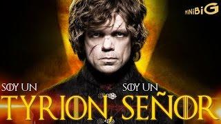 SOY UN TYRION SOY UN SEÑOR by Trazzto - Juego de Tronos parodia