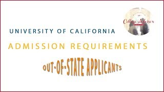 University of California Requirements Out of State Applicants