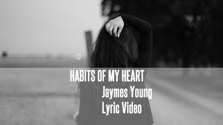 Jaymes Young - Habits Of My Heart (Lyric Video) (Sufjan Stevens Remake)