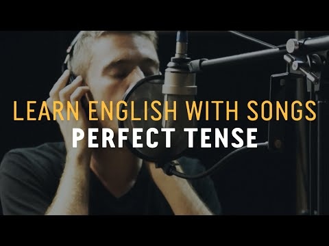 learn-english-with-songs---perfect-tense---lyric-lab