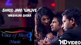 Shaad Jaan Waliye Harbhajan Shera Punjabi Song Video 2015 Voice of Heart Music