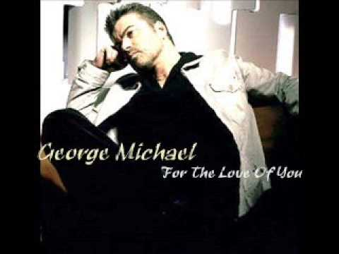 George Michael - For The Love Of You