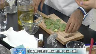 Dr. Feridun Kunak'tan Aloe Vera Yağı Tarifi