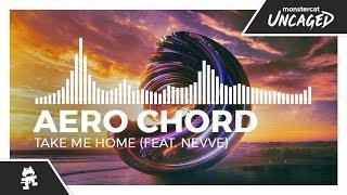 Aero Chord Take Me Home Feat Nevve Monstercat Release