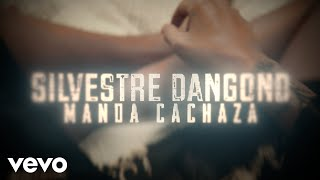 Silvestre Dangond - Manda Cachaza (Official Video)