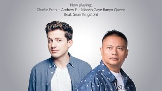 Charlie Puth + Andrew E. feat. Sean Kingston - Marvin Gaye Banyo Queen (SEOPOFFICIAL Mash-up)