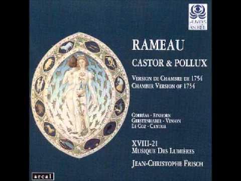 Rameau: Castor & Pollux Musique des Lumieres