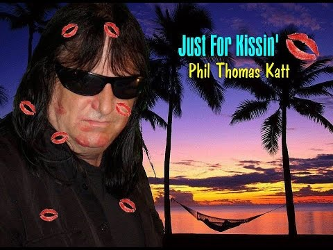 just-for-kissin'---phil-thomas-katt