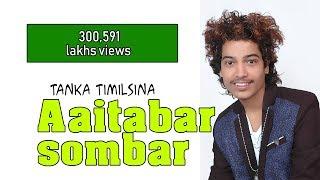 New Modern pop Song || Aaitabar sombar || आईतवार सोमबार  Tanka Timilsina 2017