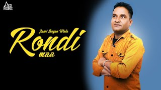 Rondi Maa | (Full Song) | Jassi Sayan Wala | Sukhbir Randhawa | Latest Punjabi Songs 2020