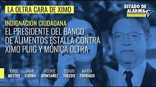 La Oltra cara de Ximo: El presidente del Banco de Alimentos estalla contra Puig y Oltra; Con Mestre