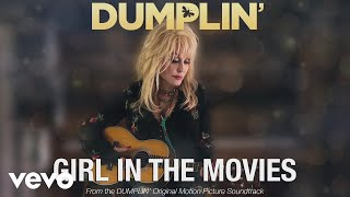Girl in the Movies (from the Dumplin' Original Motion Picture Soundtrack [Audio])