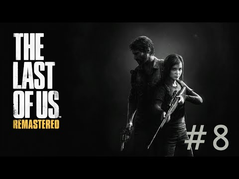 KEEP YOUR COOL - The Last of Us Remastered [PS4] - Part 8