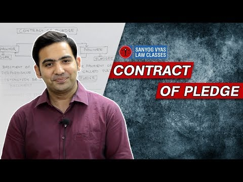 Contract Of Pledge | By Advocate Sanyog Vyas | Exclusively for Law Students