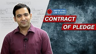 Contract Of Pledge   By Advocate Sanyog Vyas   Exclusively for Law Students