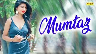 Mumtaz | Siya Singh, Aryan Singh | New Haryanvi Song 2019 | Sonotek Records