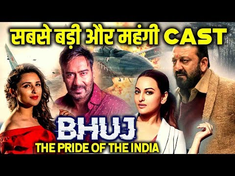 BHUJ The Pride Of India | Most EXPENSIVE Starcast | Ajay Devgn, Sanjay Dutt, Parineeti, Sonakshi Mp3