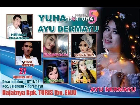 Live Music Yuha Bintang Pantura 4 Ayu Dermayu Ds. Majakerta Balongan Indramayu Bagian Malam