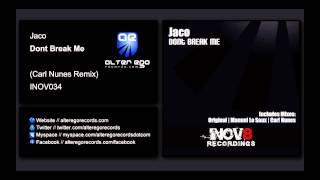 Jaco - Dont Break Me (Carl Nunes Remix) [INOV8]