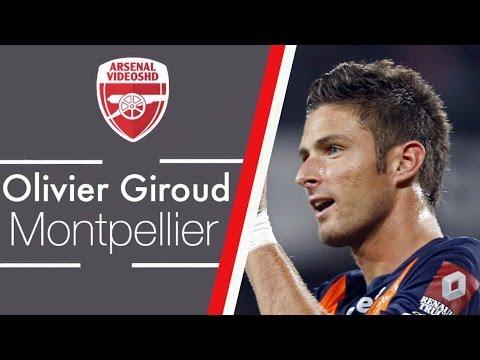 Olivier Giroud - Montpellier SC - Skills & Goals