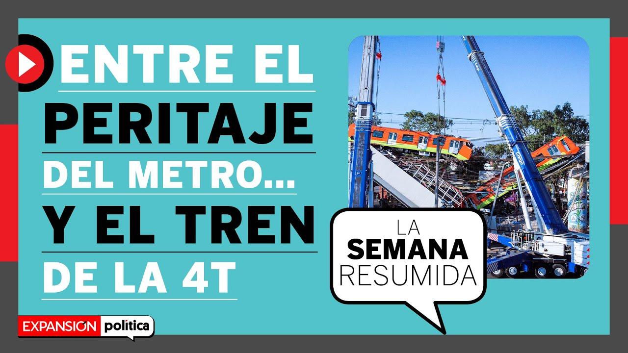 Pernos, desplomes y el tren de la 4T en #LaSemanaResumida