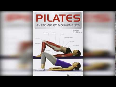 Pilates Anatomie et mouvements de Abby Ellsworth - YouTube