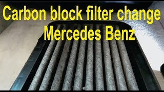How to change Carbon/Charcoal Block Filter for Mercedes Benz.
