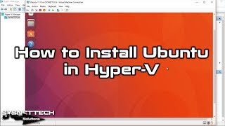 ✅ How to Install Ubuntu 17.10 in Hyper-V on Windows 10   SYSNETTECH Solutions