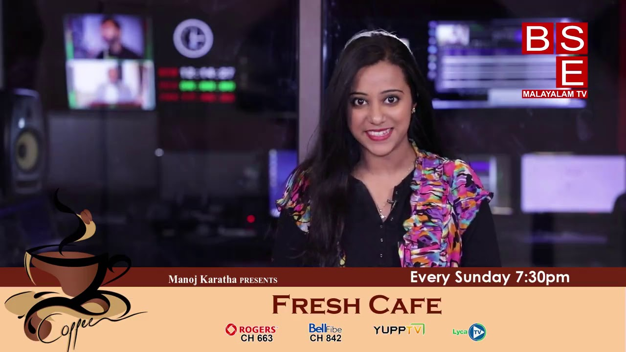 Fresh Cafe Sunday@7 30PM BSE Malayalam TV Limited