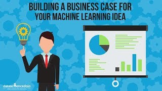 Building a Business Case for your Machine Learning Idea