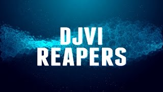 DJVI - Reapers
