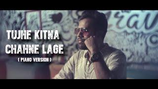 Tujhe kitna chahne lage | Kabir Singh | Piano Version | Mithoon | Arijit Singh | Shahzan Mujeeb