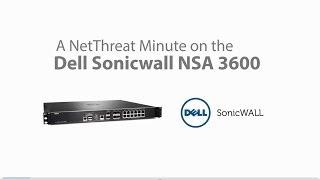 Dell SonicWALL NSA 3600 - Quick Review - NetThreat Minute