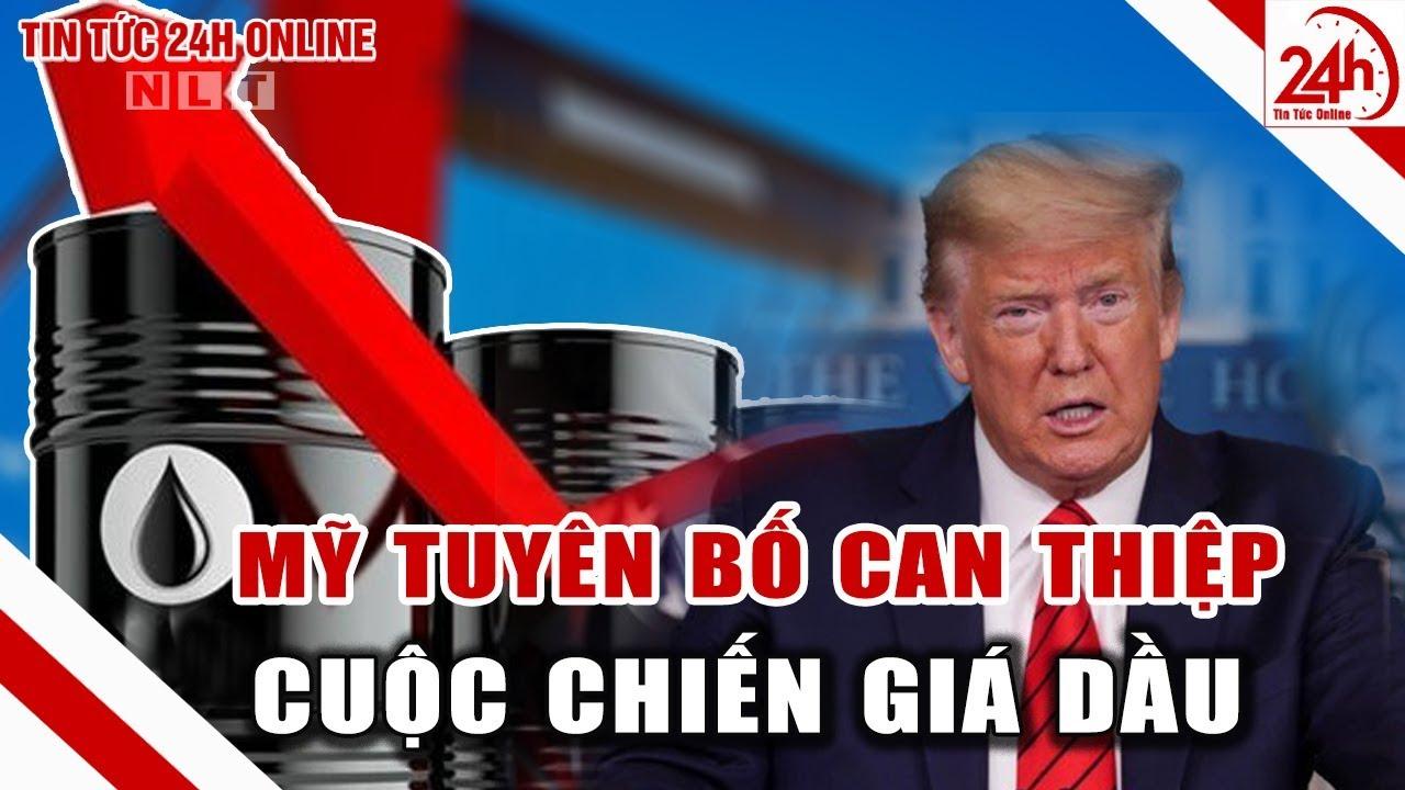 Mỹ tuyên bố sẽ can thiệp cuộc chiến giá dầu   Tin tức Việt nam mới nhất   Tin tức 24h   TT24h
