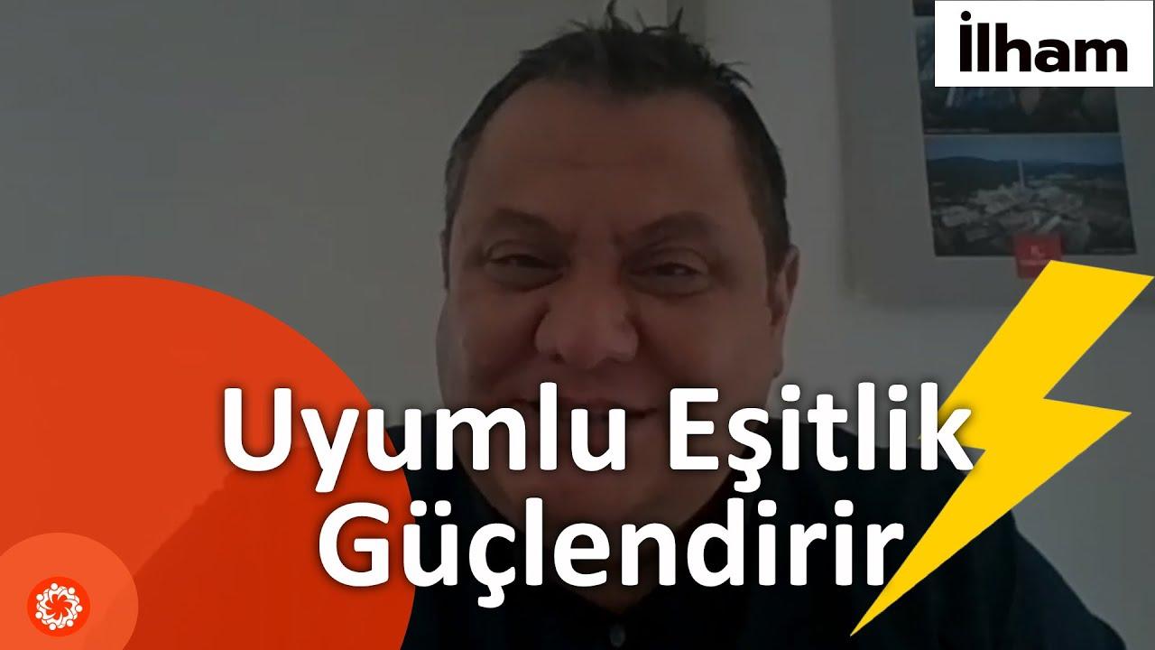 UYUMLU EŞİTLİK GÜÇLENDİRİR! (Enerji Sektöründe Kadın) - Özhan Yüzbaşıoğlu