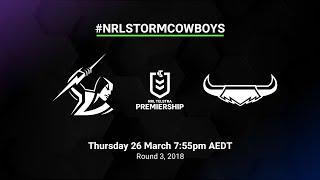 Storm v Cowboys | Round 3 2018 | Full Match Replay | NRL
