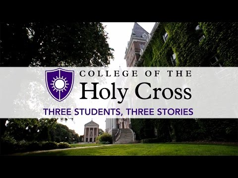 Three Students, Three Stories - College of the Holy Cross