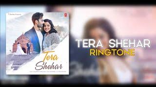 TERA SHEHAR SONG RINGTONE||BY HUSSAIN KHAN||DOWNLOAD NOW||