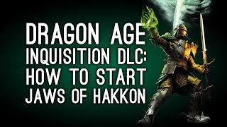 Dragon Age Inquisition DLC: How to Start Jaws of Hakkon