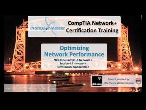 Optimizing Network Performance - CompTIA Network+ N10-005: 4.6