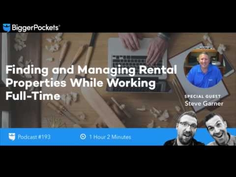 Finding and Managing Rental Properties While Working Full-Time with Steve Garner | BP Podcast 193