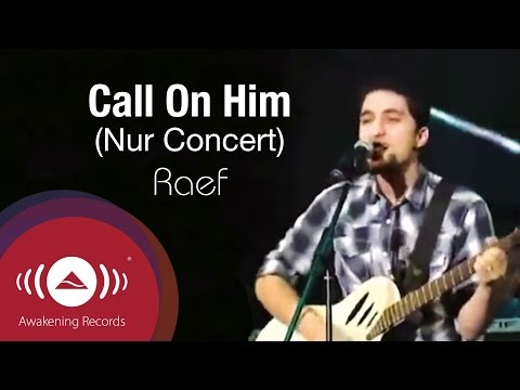 Raef - Call On Him (Live at The Jouney of Nur Concert)