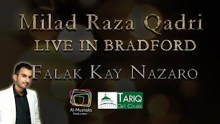 Falak Kay Nazaro - Milad Raza Qadri Live in Bradford 2015