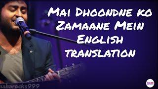 Main Dhoondne Ko Zamaane - Lyrics with English translation  Arjit Singh  Heartless  Arafat Mehmood  