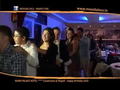 MOVIDA LOCA TV - BUON COMPLEANNO UGO - RAMA PALACE HOTEL