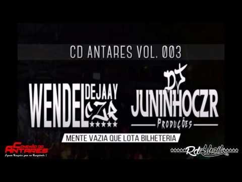 CD DO ANTARES 2016 VOL  003 ♪ (( DJS WENDELCZR E JUNINHOCZR ))