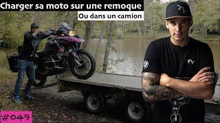 #049 Charger sa moto sur une remorque ou dans un camion    4K