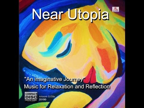 Relaxation Music, Near Utopia CD and Download.