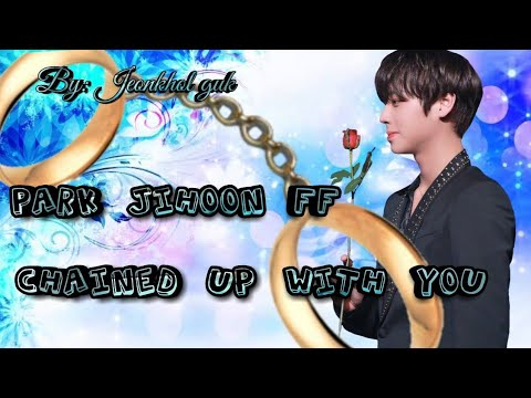 {Park Ji Hoon FF} Chained up with you ep.51