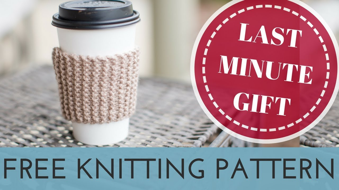 Easy FREE Knitting Project for Absolute Beginners | Cup Cozy ...